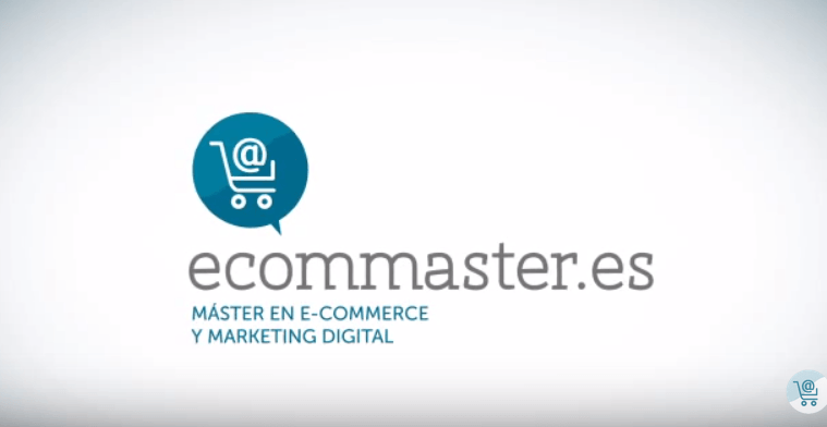 Master eCommerce y Marketing Digital de Ecommaster