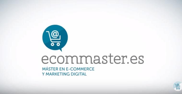 Master eCommerce y Marketing Digital de Ecommaster