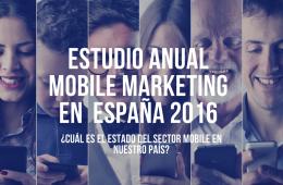 Estudio de mobile marketing 2016