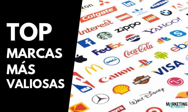 Top 10 Las Marcas Más Valiosas Del Mundo 2019 Marketing 4 Ecommerce Tu Revista De Marketing Online Para E Commerce
