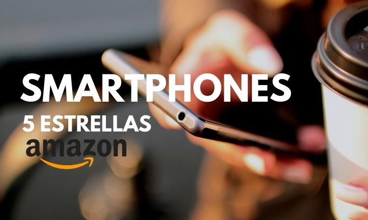 SMARTPHONES AMAZON 5 ESTRELLAS