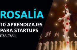 Rosalía: 10 aprendizajes para startups de la nueva estrella del pop internacional