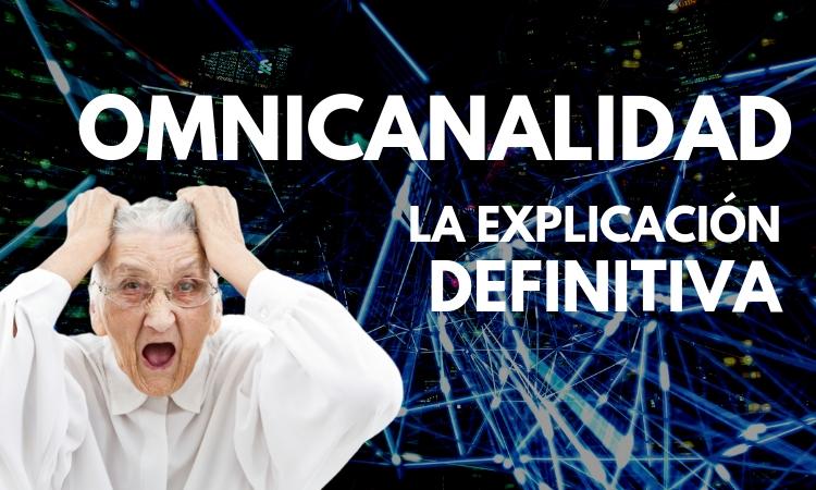 qué es la omnicanalidad