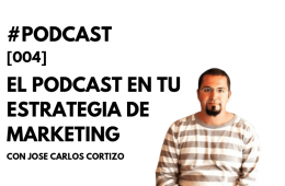 José Carlos Cortizo, podcaster de En Digital, Brainsins, en podcast Marketing4ecommerce