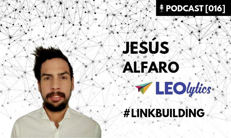 como hacer linkbuilding con Jesús Alfaro Leolytics
