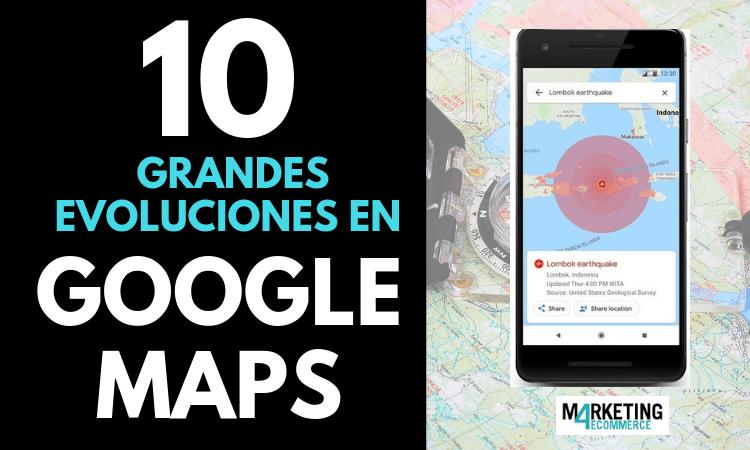 10 últimas evoluciones en Google Maps: la verdadera joya social de Google