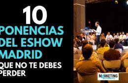 10 ponencias del eShow Madrid 2019 que no te puedes perder