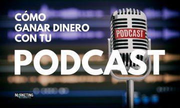 ganar dinero con un podcast