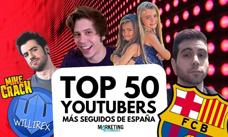 Quienes Son Los 50 Youtubers Mas Seguidos De Espana